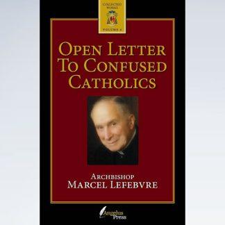 ARCHBISHOP MARCEL LEFEBVRE Open Marcel Lefebvre Letter To Confused Catholics