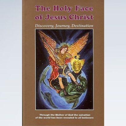 Holy Face of Jesus Christ: Discovery, Journey, Destination