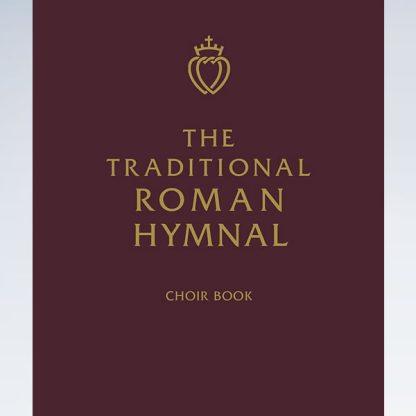 Traditional Roman Hymnal Choir Edition for Tridentine Liturgy