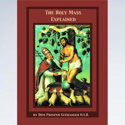 Holy Mass Explained - Tridentine