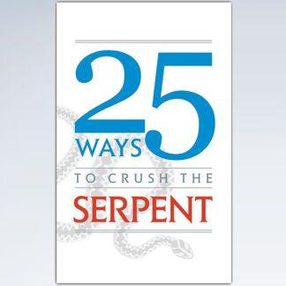 25 Ways to Crush the Serpent